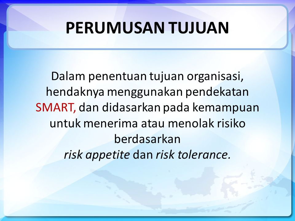 risk appetite dan risk tolerance.