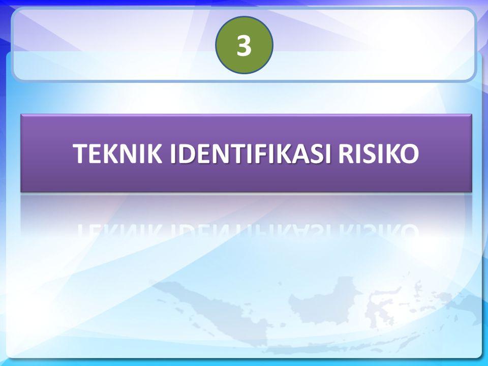 TEKNIK IDENTIFIKASI RISIKO