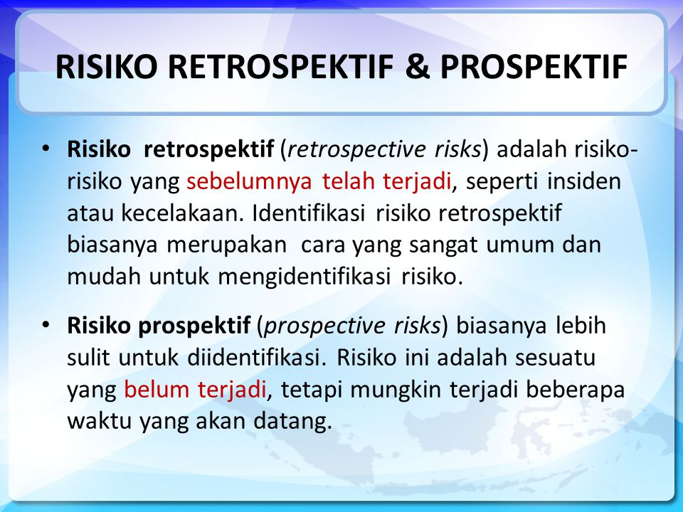 RISIKO RETROSPEKTIF & PROSPEKTIF