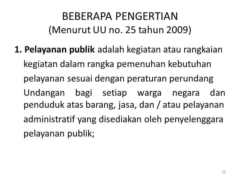 BEBERAPA PENGERTIAN (Menurut UU no. 25 tahun 2009)