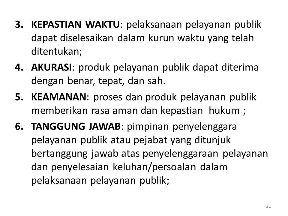 KEPASTIAN WAKTU: pelaksanaan pelayanan publik dapat diselesaikan dalam kurun waktu yang telah ditentukan;