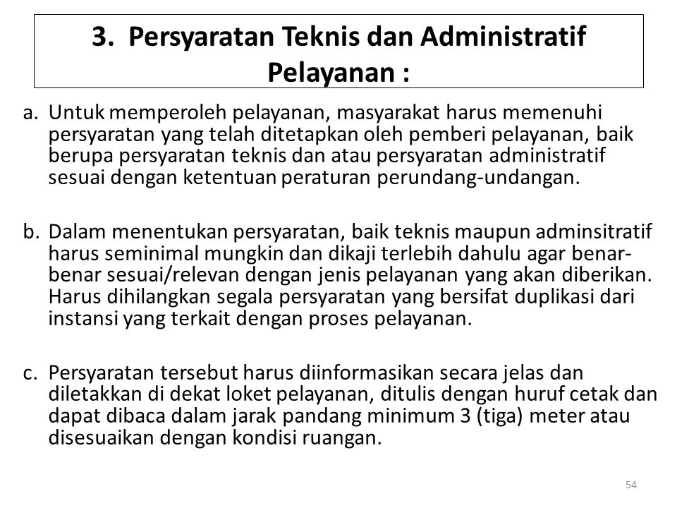 3. Persyaratan Teknis dan Administratif Pelayanan :