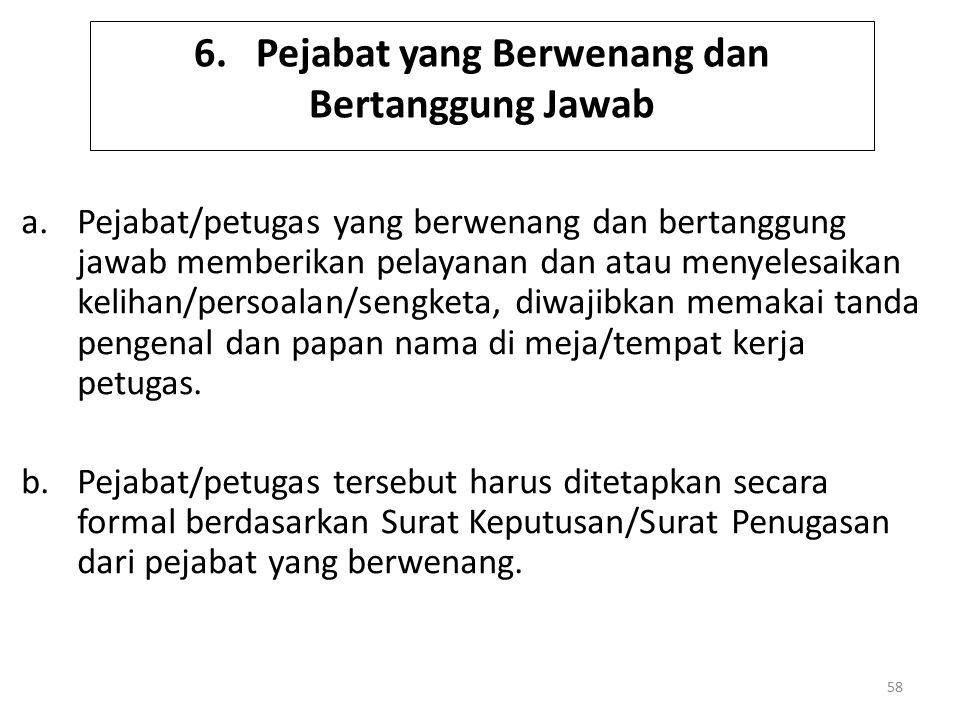 6. Pejabat yang Berwenang dan Bertanggung Jawab