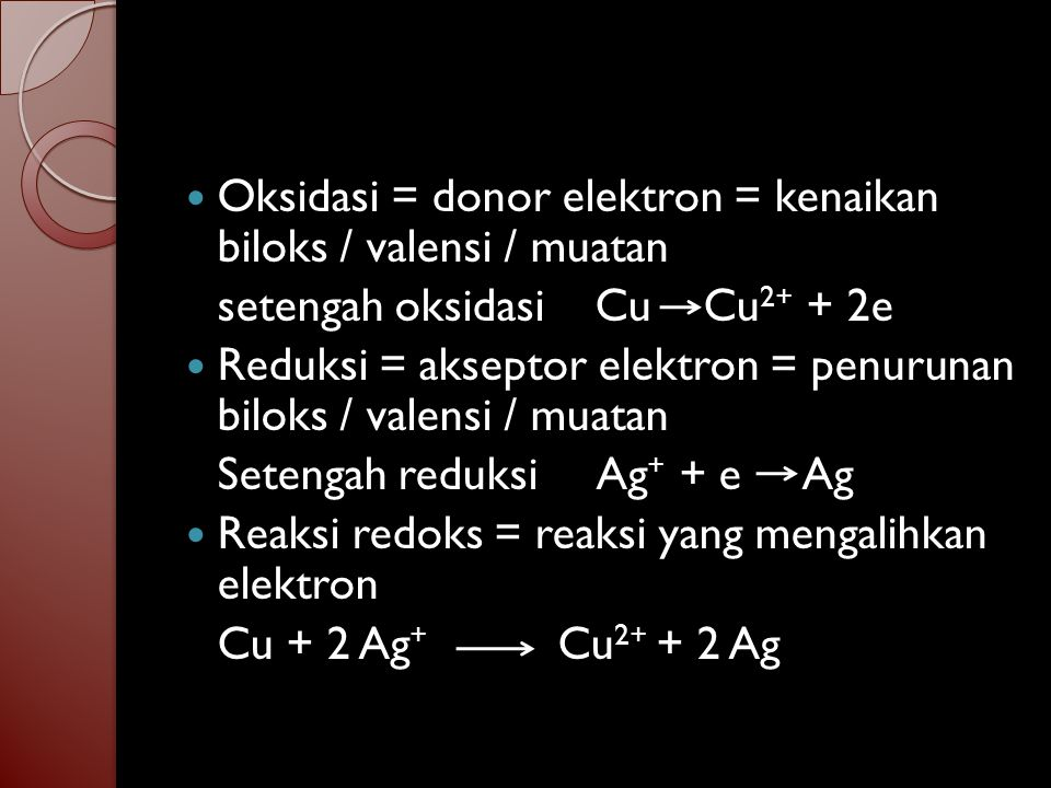 Oksidasi = donor elektron = kenaikan biloks / valensi / muatan