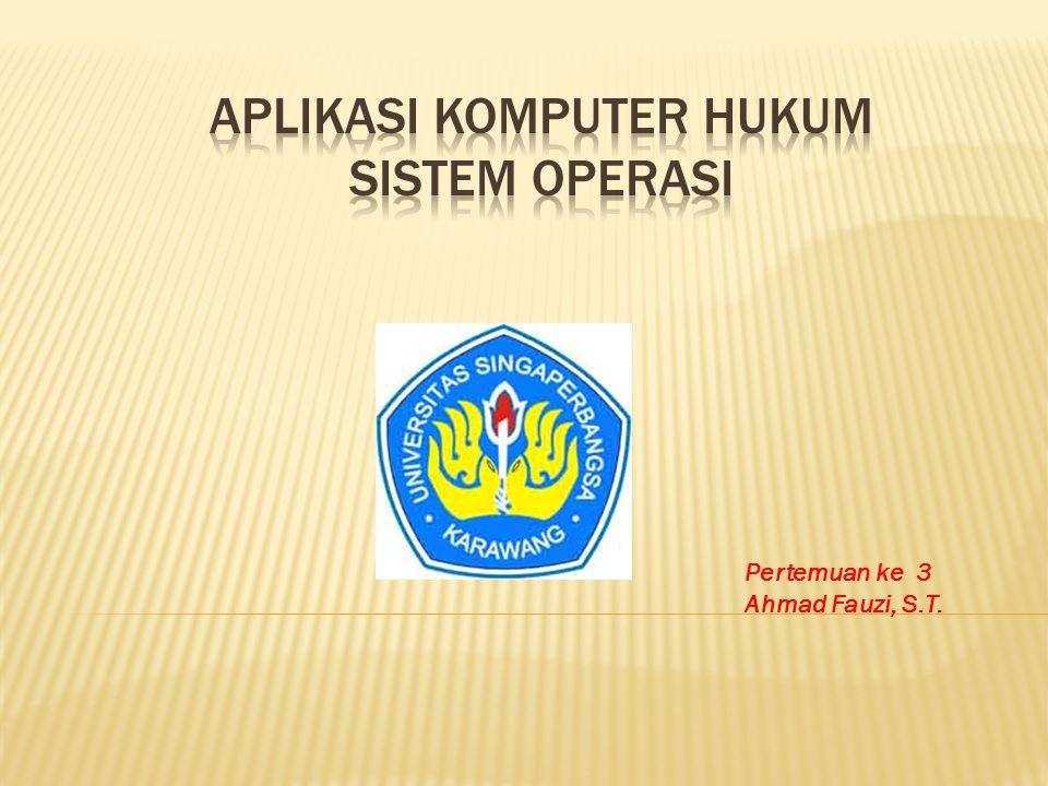 aplikasi komputer HUKUM Sistem OperasI