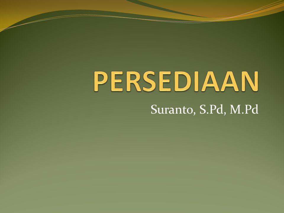 PERSEDIAAN Suranto, S.Pd, M.Pd