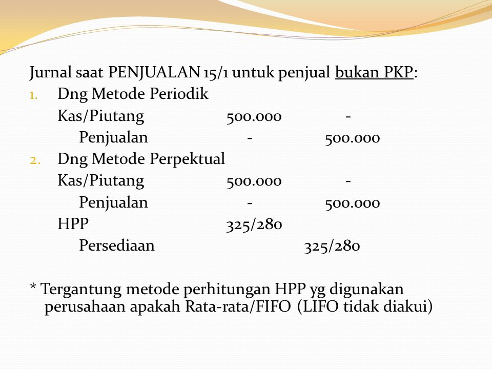 Jurnal saat PENJUALAN 15/1 untuk penjual bukan PKP:
