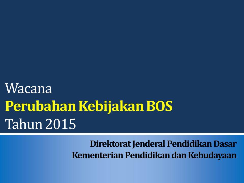 Wacana Perubahan Kebijakan BOS Tahun 2015