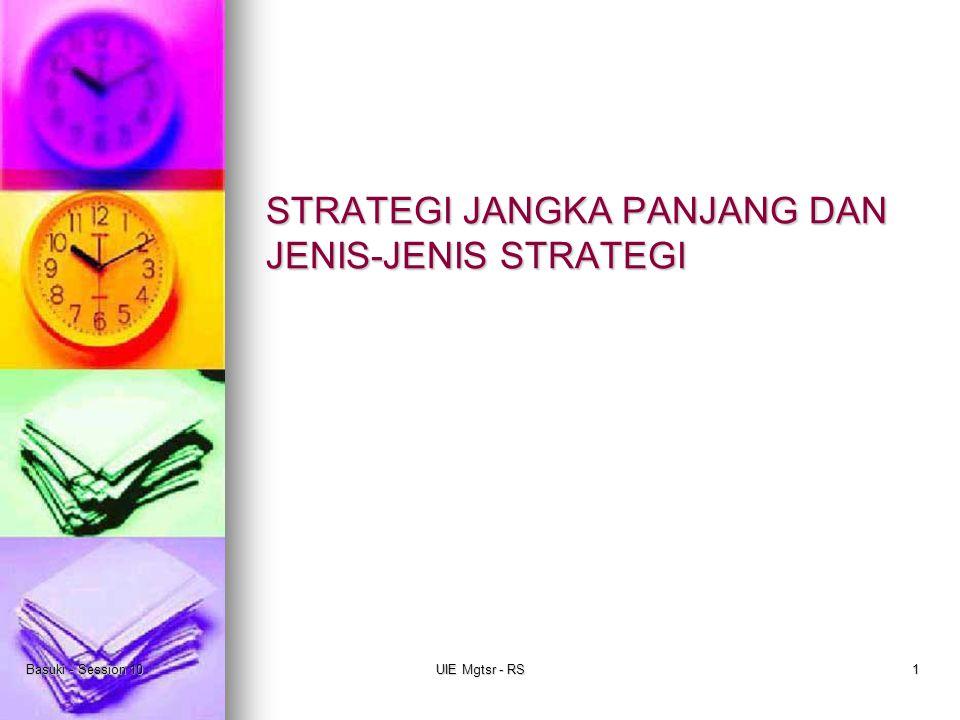 STRATEGI JANGKA PANJANG DAN JENIS-JENIS STRATEGI