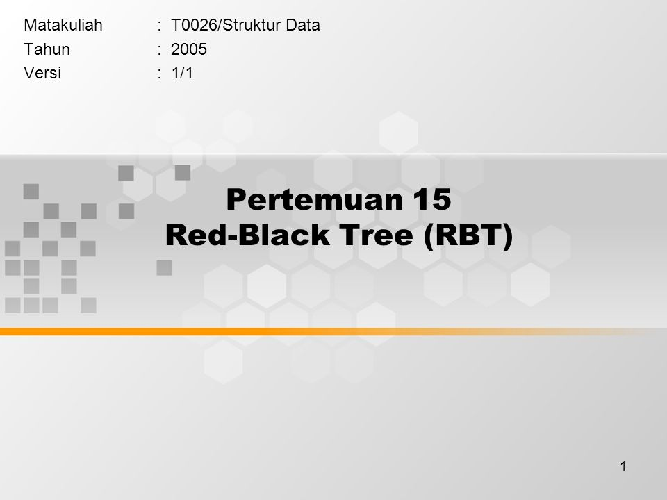 Pertemuan 15 Red-Black Tree (RBT)