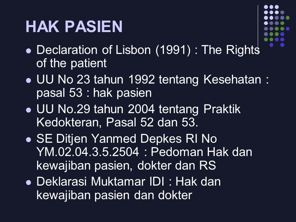 HAK PASIEN Declaration of Lisbon (1991) : The Rights of the patient