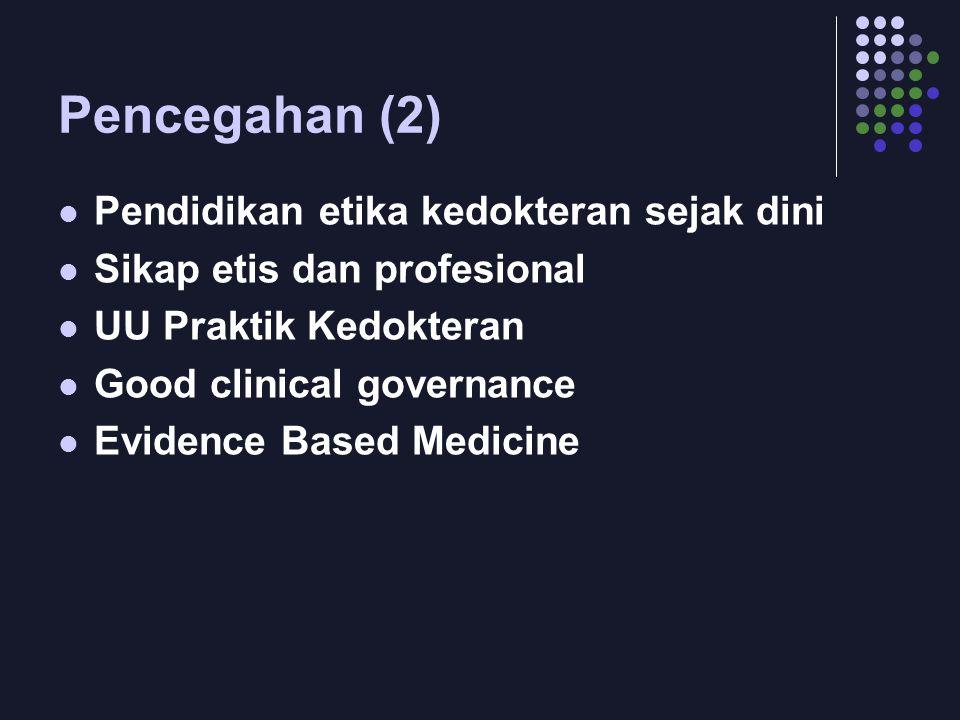 Pencegahan (2) Pendidikan etika kedokteran sejak dini