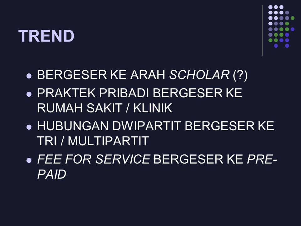 TREND BERGESER KE ARAH SCHOLAR ( )