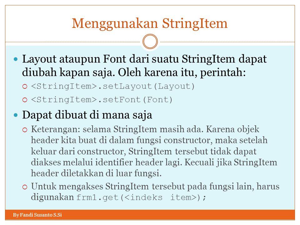 Menggunakan StringItem