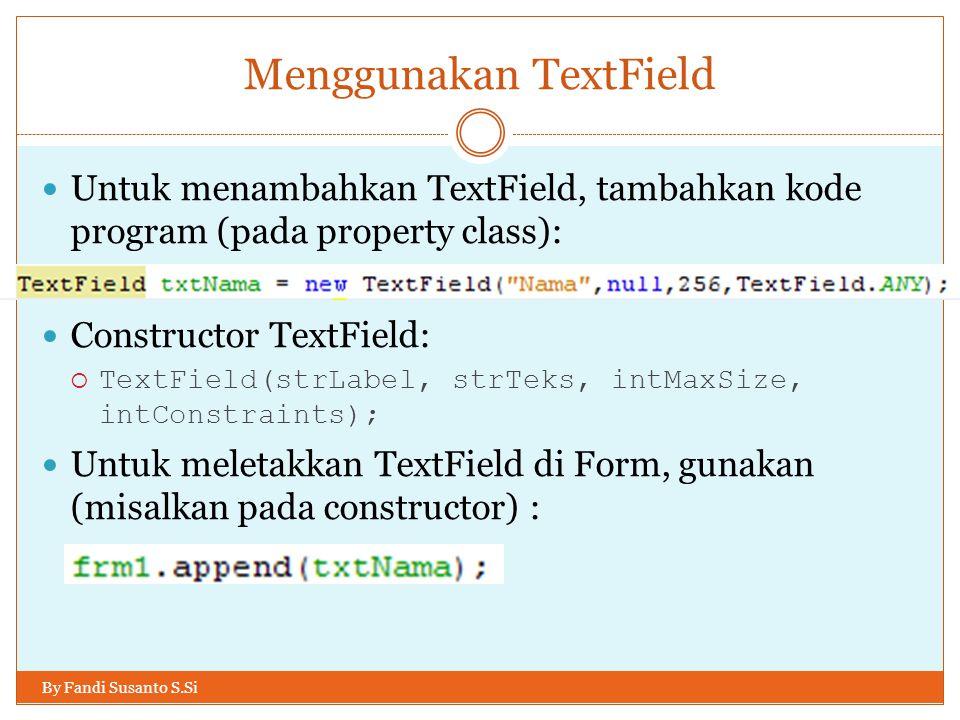 Menggunakan TextField