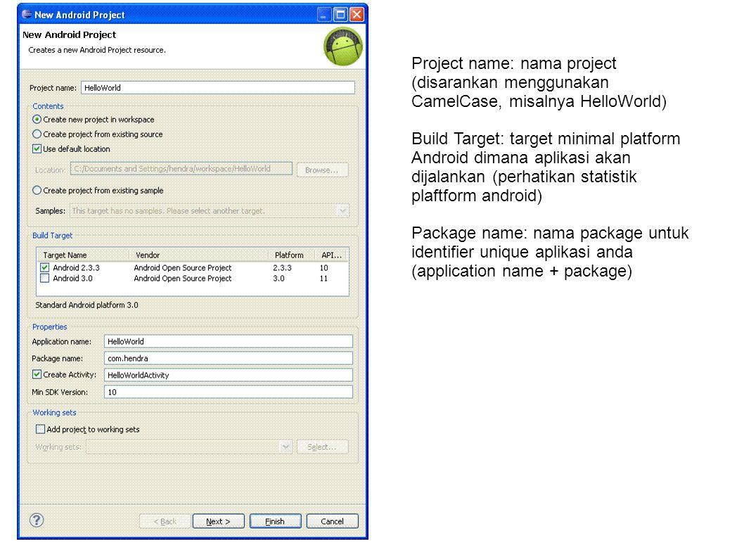 3 Project name: nama project (disarankan menggunakan CamelCase, misalnya HelloWorld)