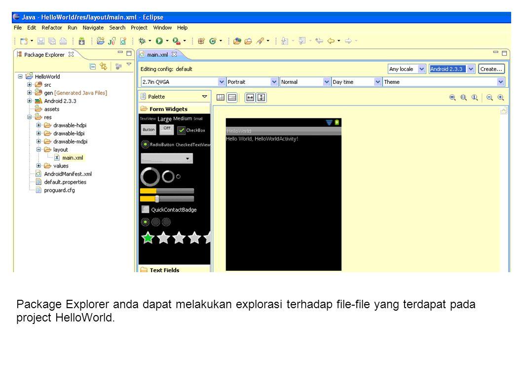 5 Package Explorer anda dapat melakukan explorasi terhadap file-file yang terdapat pada project HelloWorld.