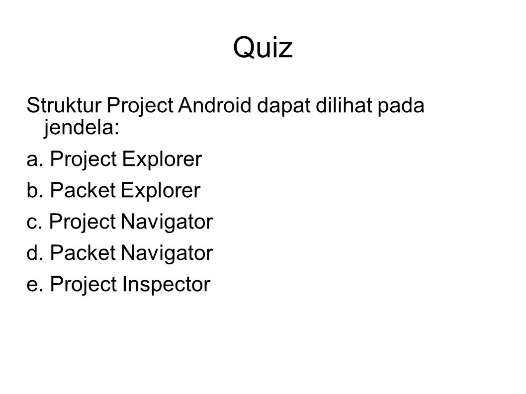 Quiz Struktur Project Android dapat dilihat pada jendela: