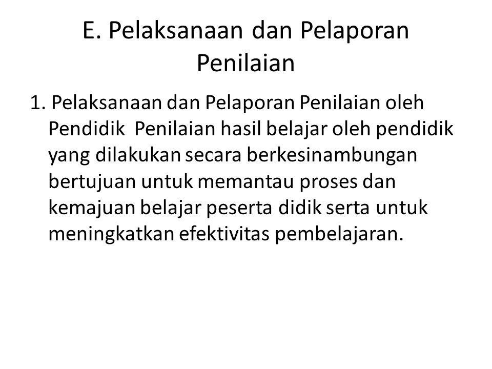 E. Pelaksanaan dan Pelaporan Penilaian