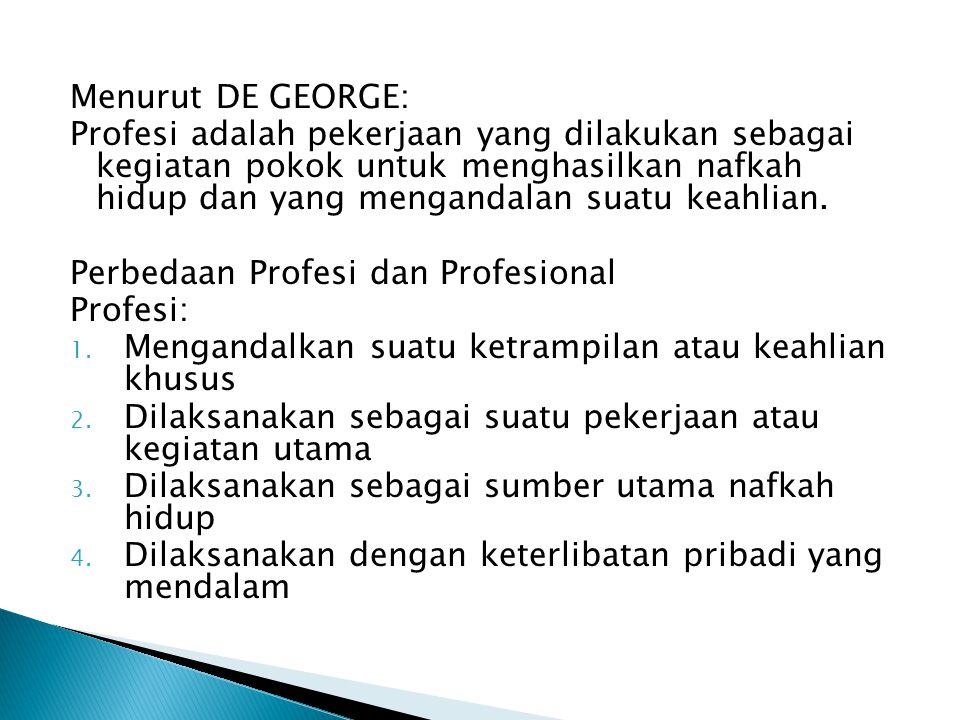 Menurut DE GEORGE: