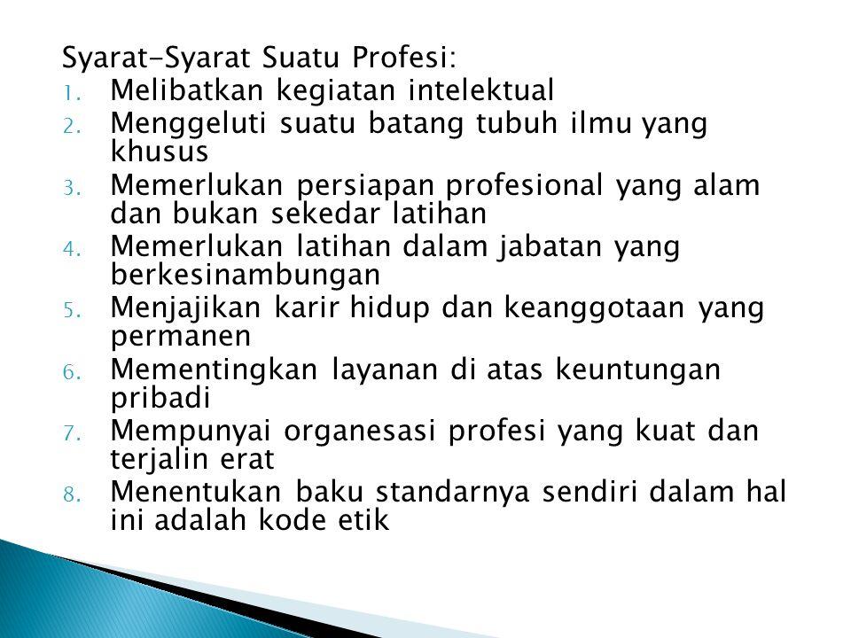 Syarat-Syarat Suatu Profesi: