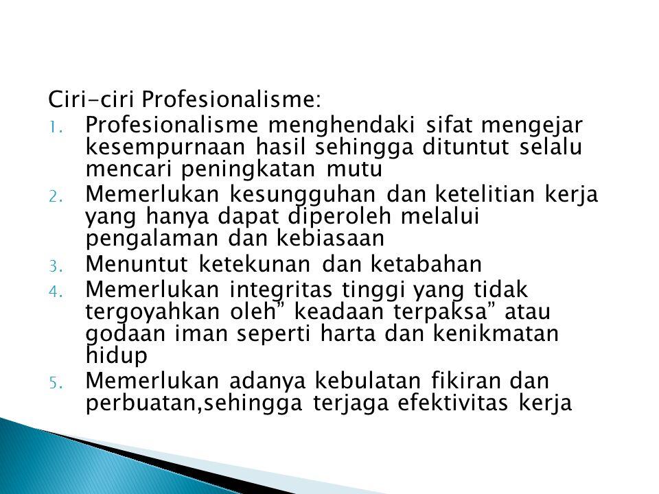 Ciri-ciri Profesionalisme: