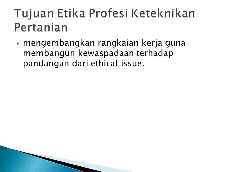 Tujuan Etika Profesi Keteknikan Pertanian