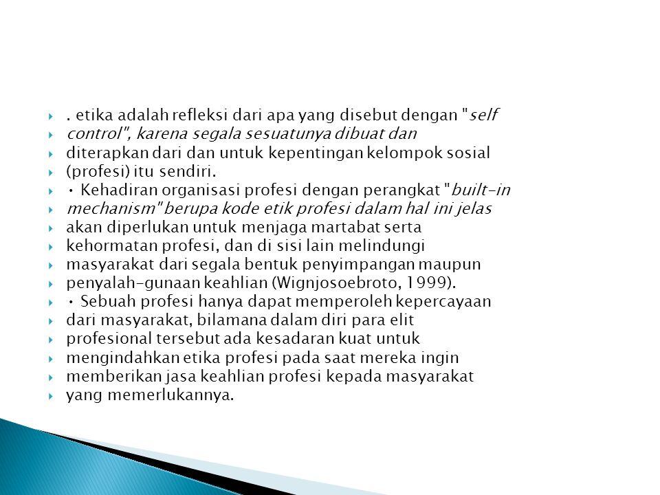 . etika adalah refleksi dari apa yang disebut dengan self