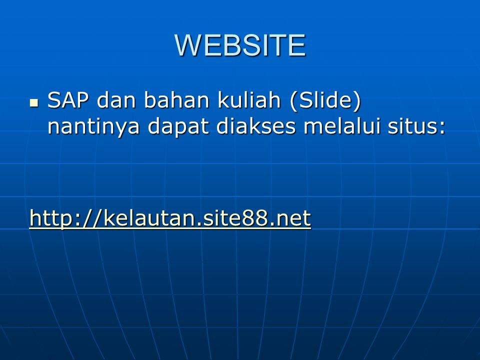 WEBSITE SAP dan bahan kuliah (Slide) nantinya dapat diakses melalui situs: http://kelautan.site88.net.