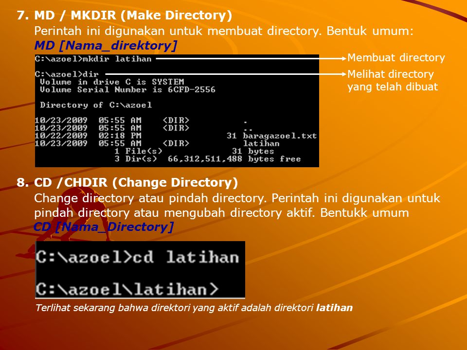 Perintah ini digunakan untuk membuat directory. Bentuk umum:
