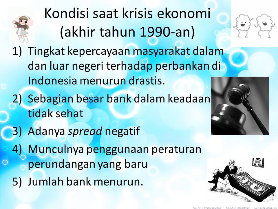 Kondisi saat krisis ekonomi (akhir tahun 1990-an)