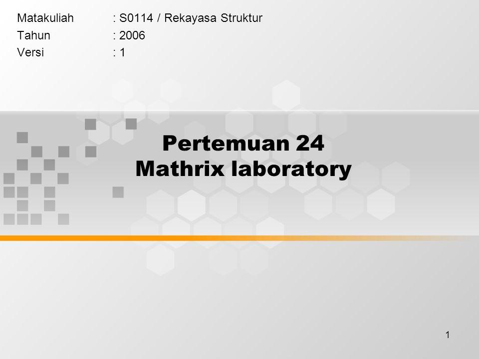 Pertemuan 24 Mathrix laboratory
