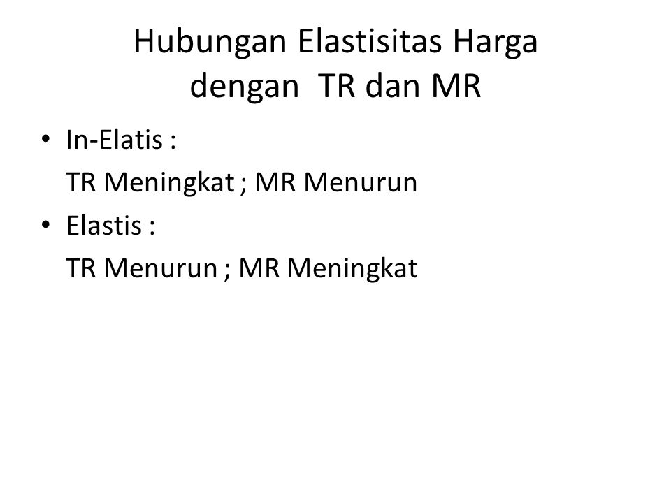 Hubungan Elastisitas Harga dengan TR dan MR