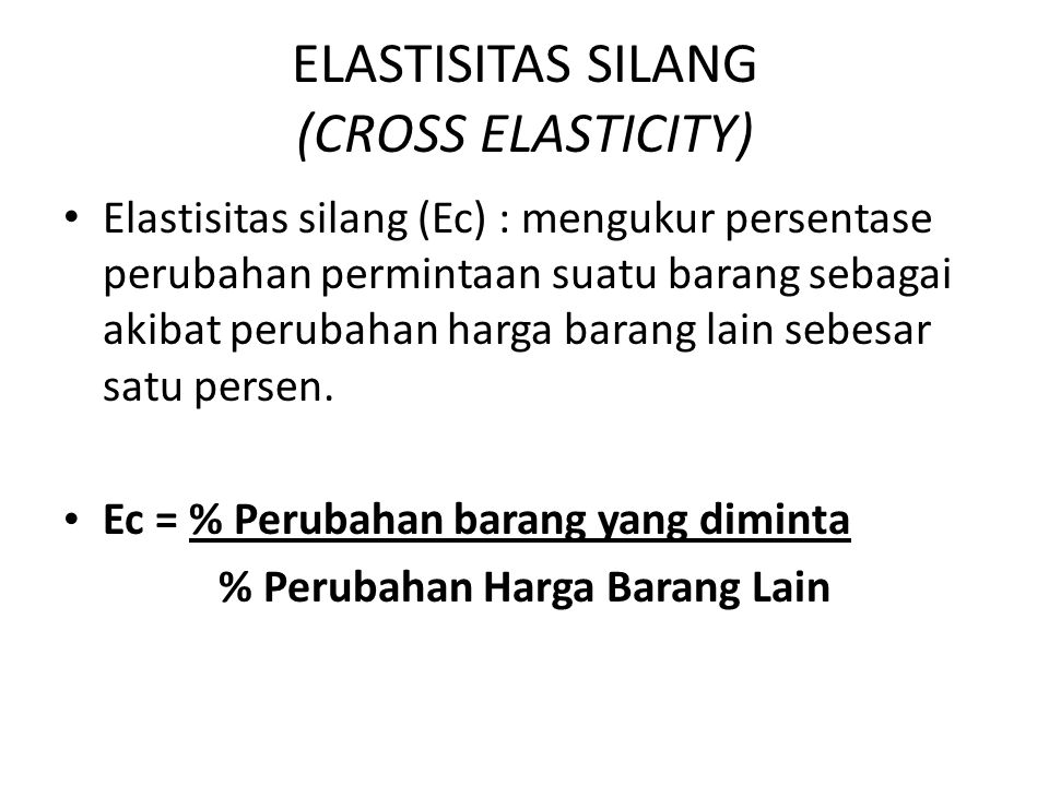 ELASTISITAS SILANG (CROSS ELASTICITY)