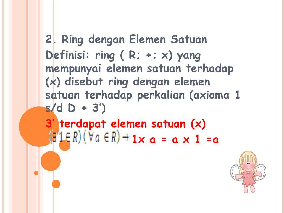 2. Ring dengan Elemen Satuan