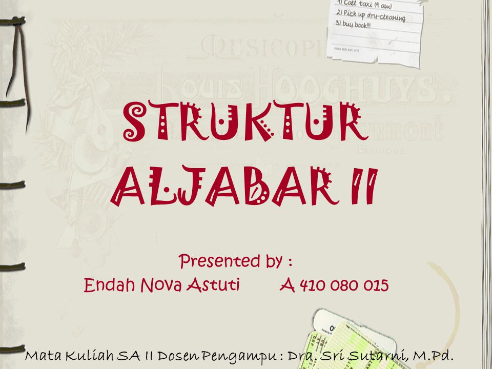 Mata Kuliah SA II Dosen Pengampu : Dra. Sri Sutarni, M.Pd.