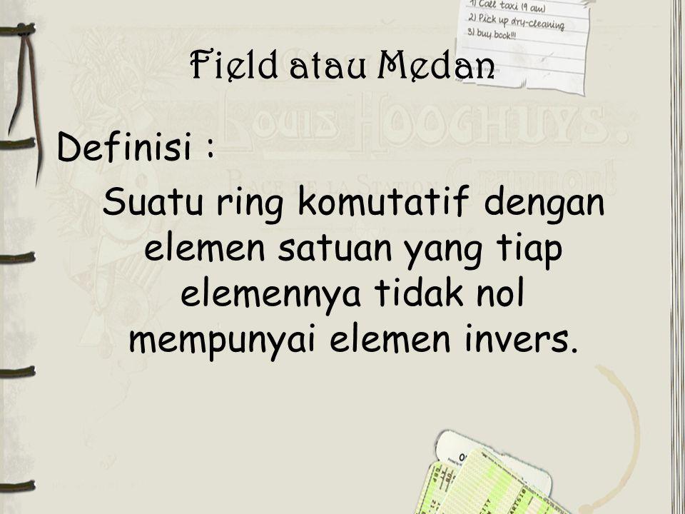 Field atau Medan Definisi :
