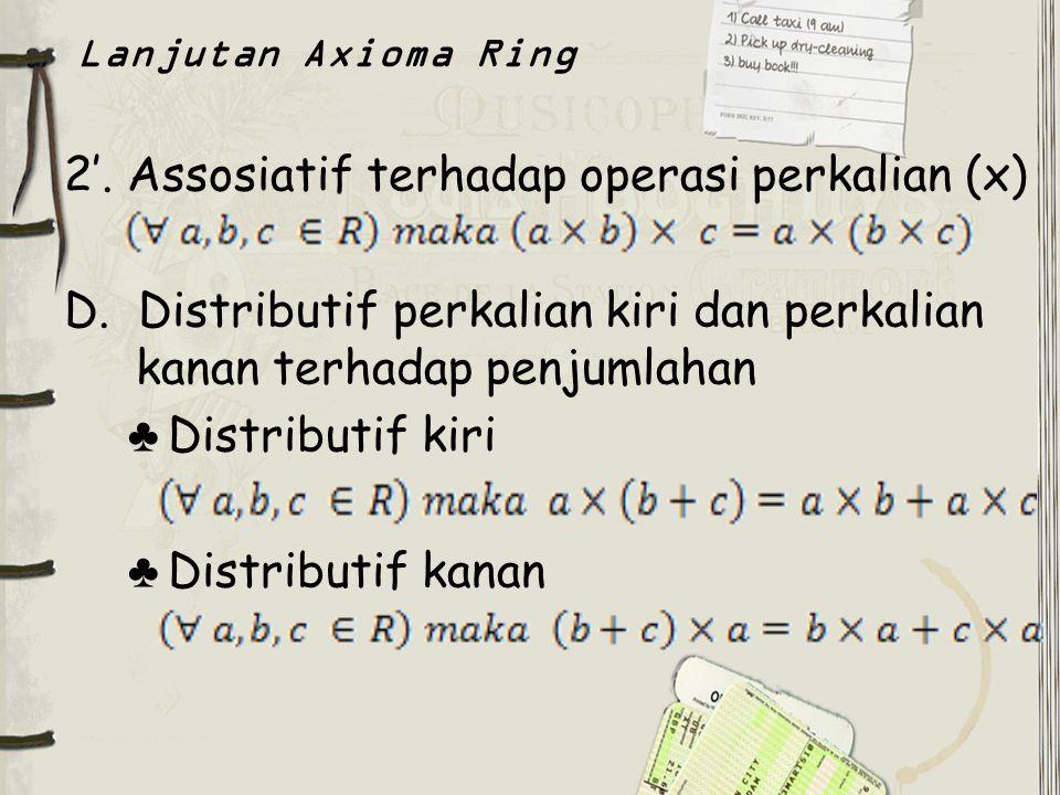 2'. Assosiatif terhadap operasi perkalian (x)