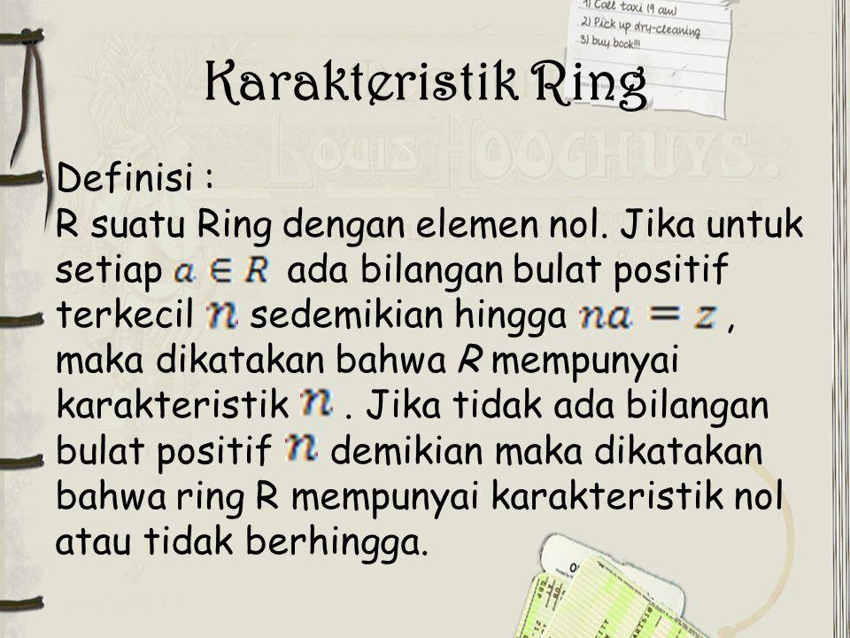 Karakteristik Ring Definisi :