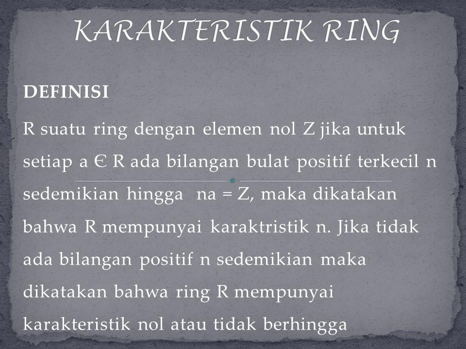 KARAKTERISTIK RING DEFINISI