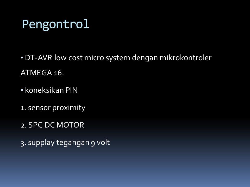 Pengontrol DT-AVR low cost micro system dengan mikrokontroler ATMEGA 16. koneksikan PIN. 1. sensor proximity.