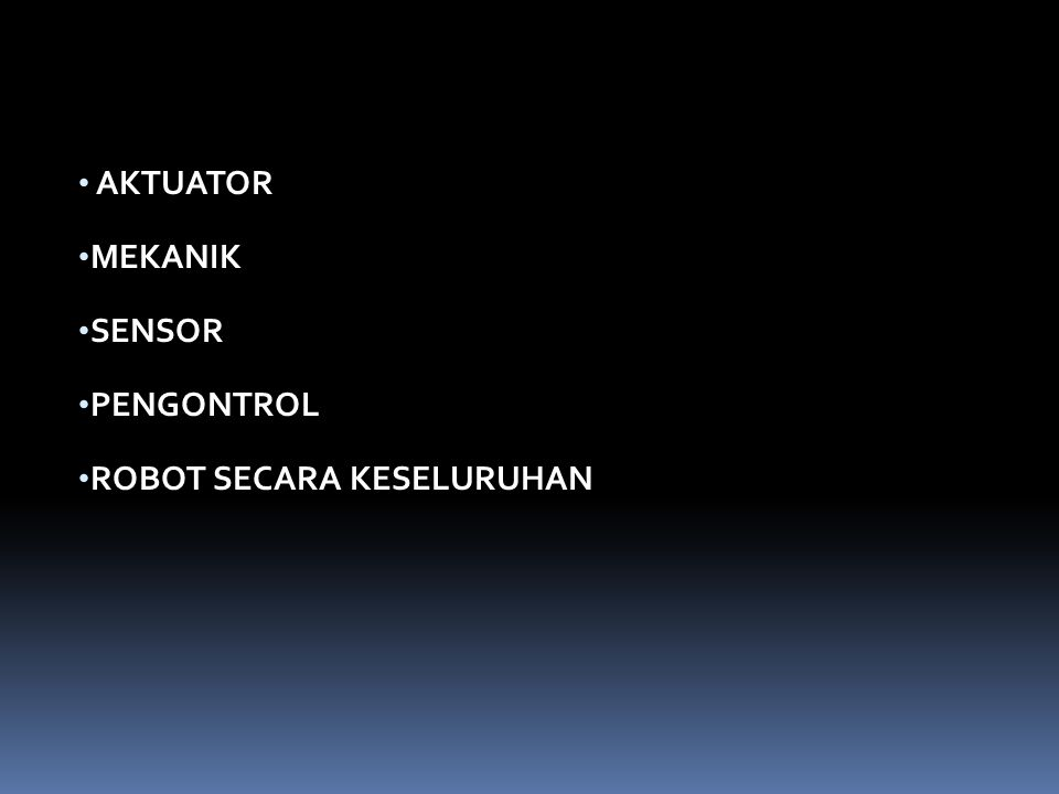 AKTUATOR MEKANIK SENSOR PENGONTROL ROBOT SECARA KESELURUHAN