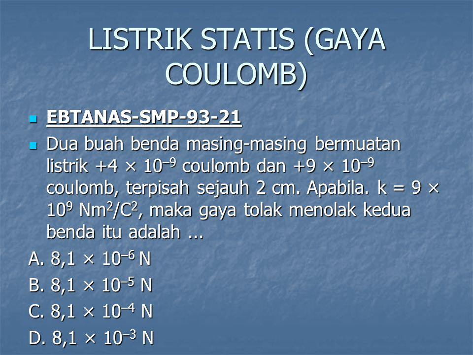 LISTRIK STATIS (GAYA COULOMB)