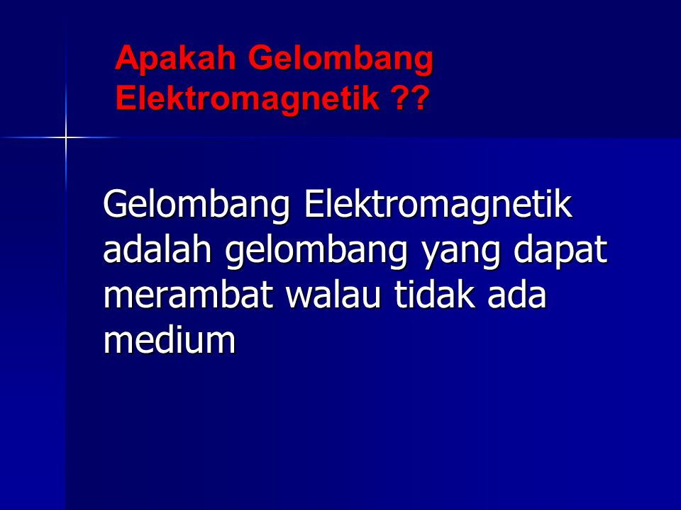Apakah Gelombang Elektromagnetik