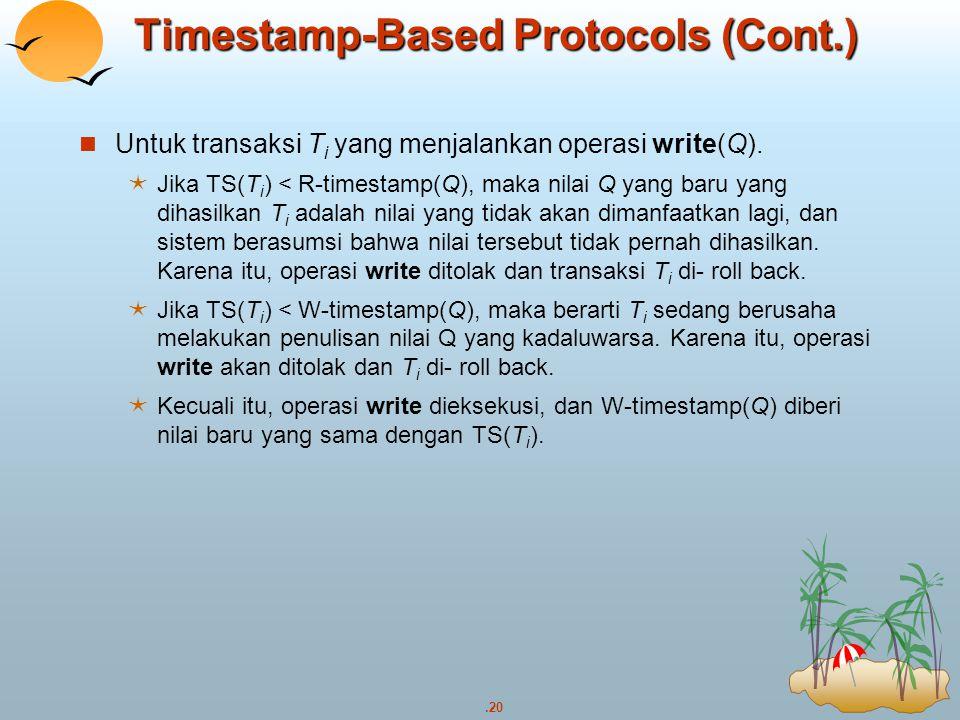 Timestamp-Based Protocols (Cont.)