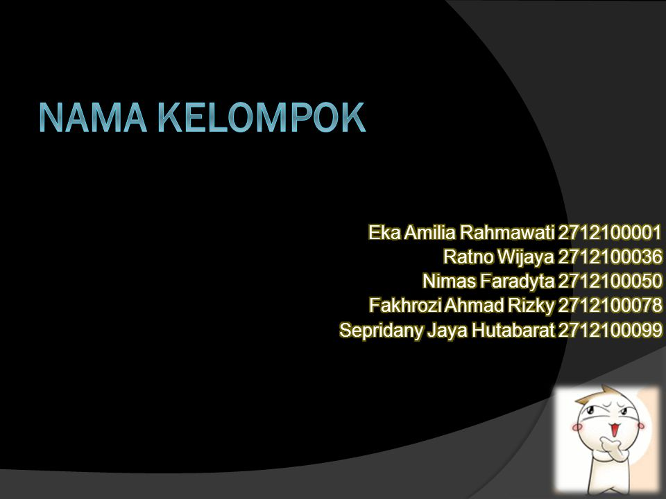 nama kelompok Eka Amilia Rahmawati 2712100001 Ratno Wijaya 2712100036