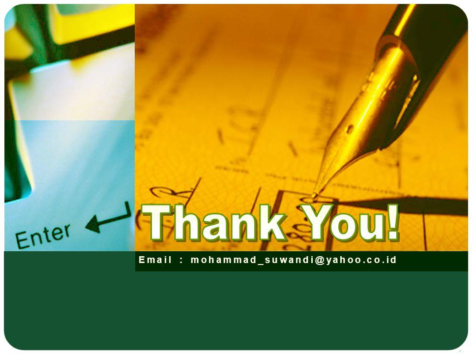 Thank You! Email : mohammad_suwandi@yahoo.co.id