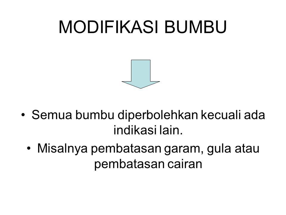 MODIFIKASI BUMBU Semua bumbu diperbolehkan kecuali ada indikasi lain.