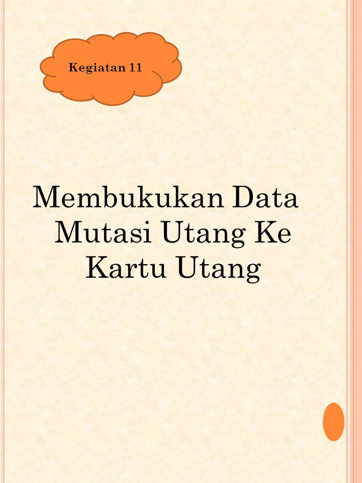 Membukukan Data Mutasi Utang Ke Kartu Utang