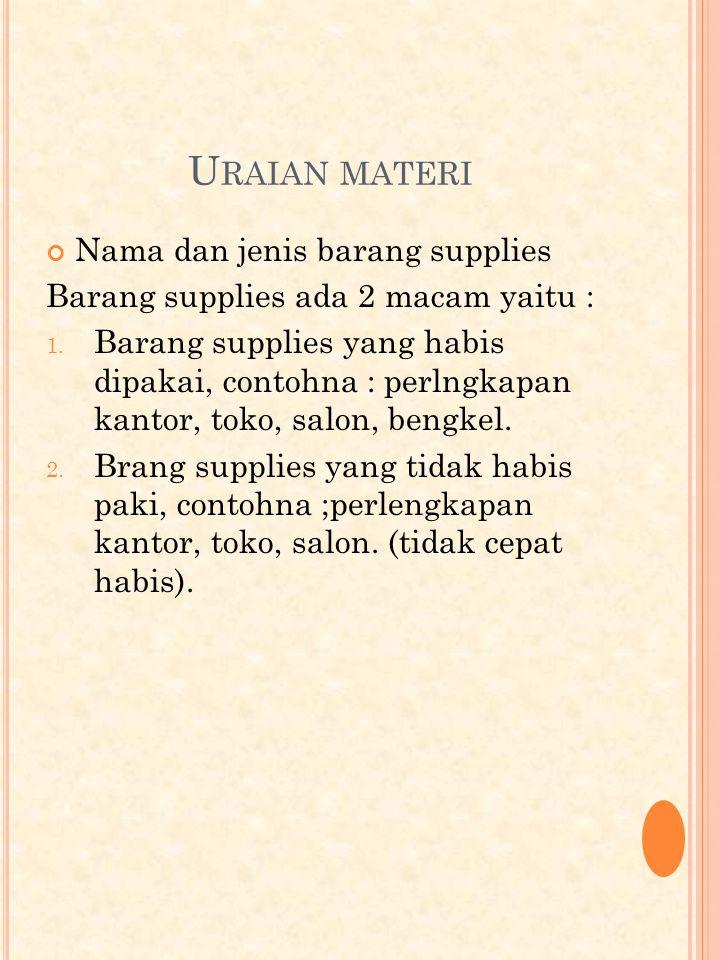 Uraian materi Nama dan jenis barang supplies